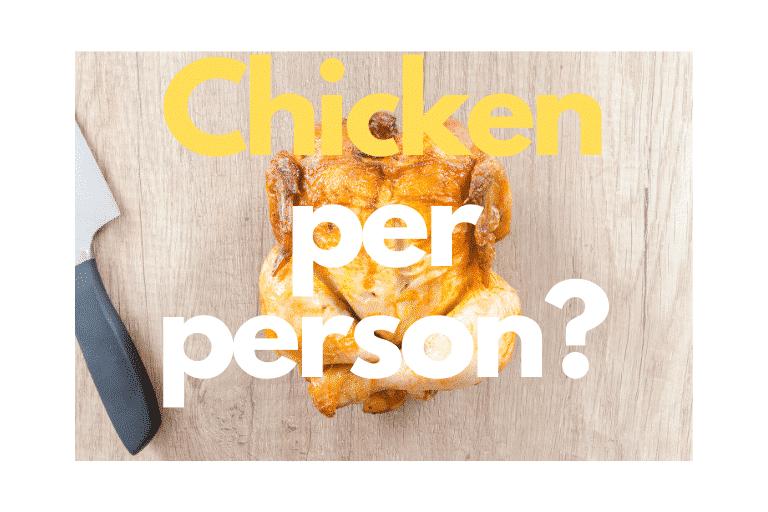 chicken per person